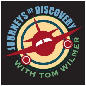 Journeys of Discovery with Tom Wilmer Featured on NPR.ORG Podcast Directory and NPR.ONE mobile app